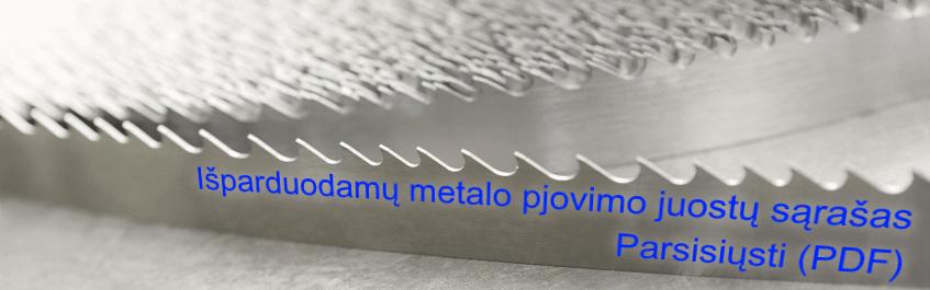 Metalo pjovimo juostų išpardavimas 2018